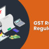 gst rules and regulations