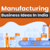 manufacturing business ideas in india